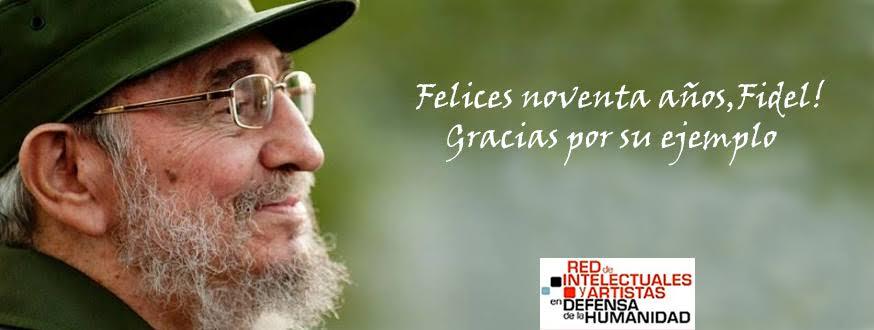 «Intelectuales, artistas y movimientos sociales celebra el nonagésimo cumpleaños de Fidel»