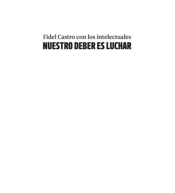 Fidel Castro con los intelectuales – NUESTRO DEBER ES LUCHAR