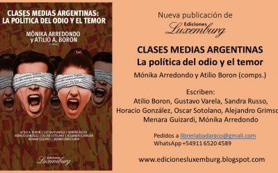 CLASES MEDIAS ARGENTINAS, la política del odio y el temor