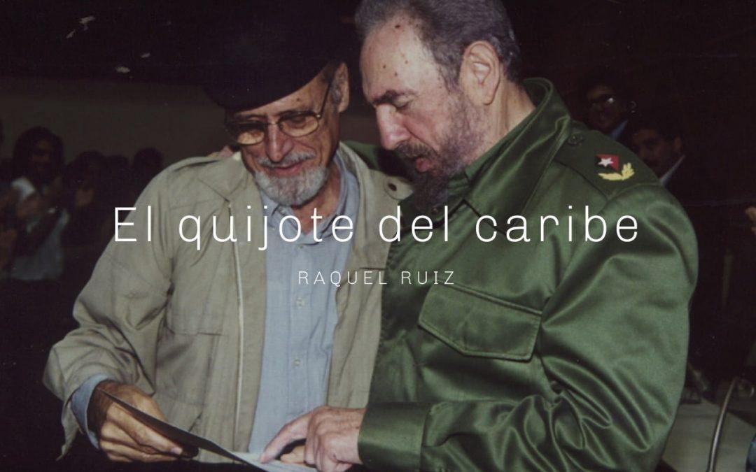 «El Quijote del Caribe» documental imperdible sobre la vida de Roberto Fernández Retamar