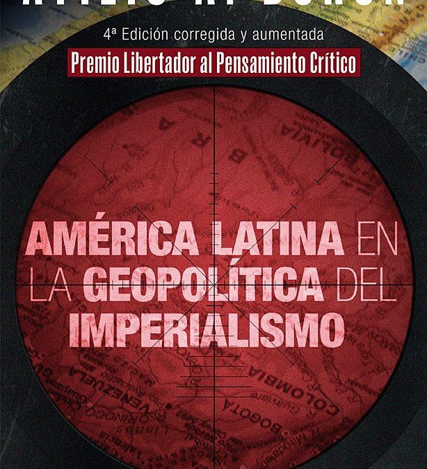 Pronto disponible en librerías: América Latina en la Geopolítica del Imperialismo